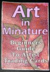 Beginners Guide To The Wonderful World Of Artist Trading Cards